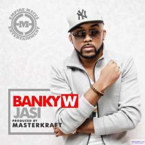 Banky W - Jasi ( Prod. By MasterKraft )